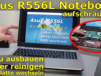 Asus R556L Notebook öffnen aufschrauben HDD SSD disassemble