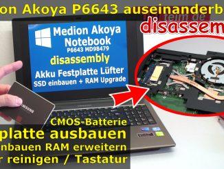Medio Akoya Notebook Laptop disassembly aufschrauben SSD einbauen Lüfter reinigen P6643 MD98479