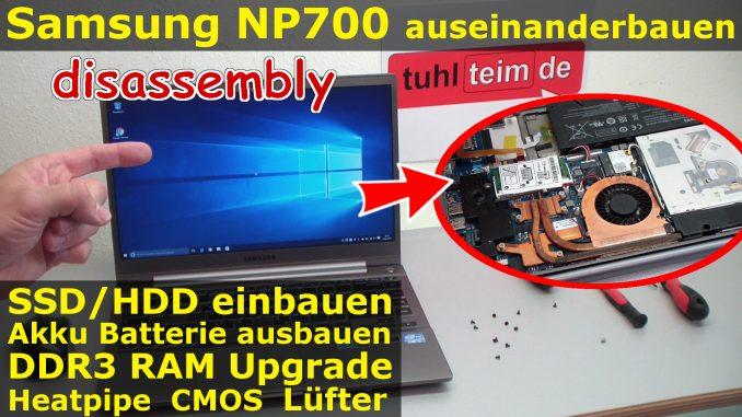 Samsung Notebook NP NP700 öffnen aufschrauben reparieren Fix SSD HDD RAM Upgrade