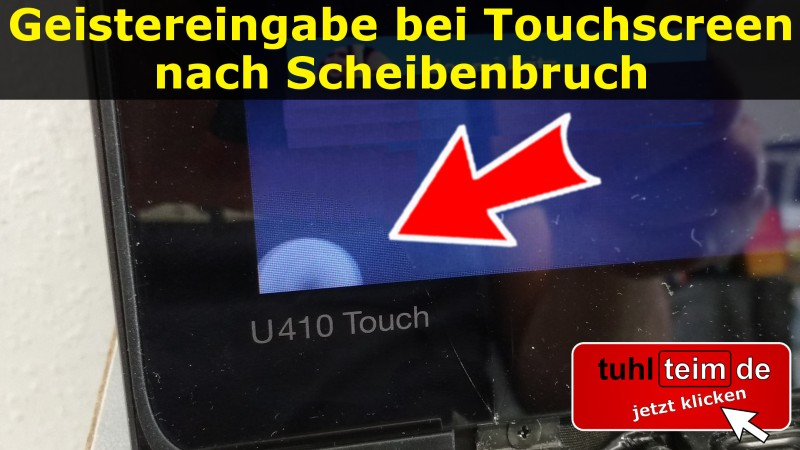 Notebook Geistereingabe Touchscreen Bruch Glasbruch