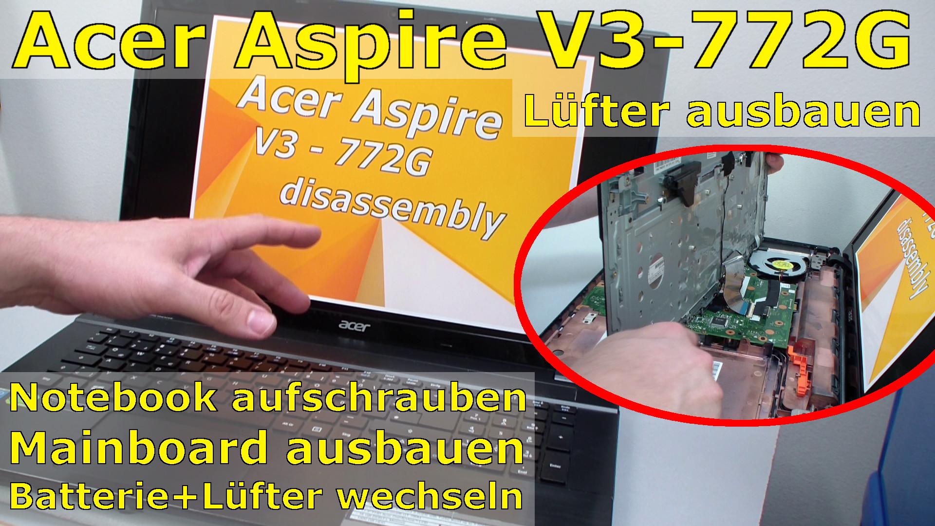 acer aspire v3 772g ffnen und reparieren fan replacing l fter ersetzen tuhl teim de. Black Bedroom Furniture Sets. Home Design Ideas