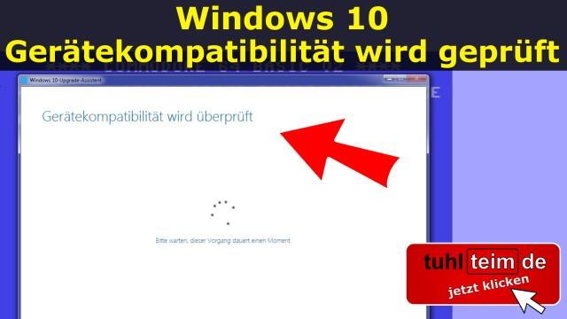 Windows 10 - Gerätekompatibilität wird geprüft Setup Installation CPU