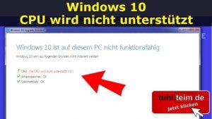 Windows 10 - CPU wird nicht unterstützt Setup Installation Prozessor