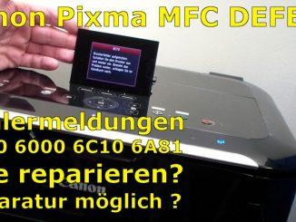 Canon Pixma Drucker defekt Fehlercode 6A80 6A81 6000 6C10 FIX