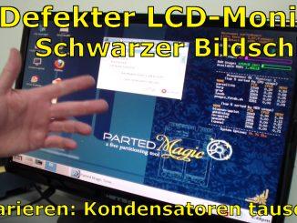 Defekten LCD TFT Monitor reparieren Fix schwarzer Bildschirm