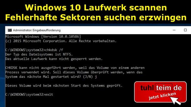 Windows 10 Festplatte SSD Laufwerk C scannen erzwingen defekte Sektoren finden reparieren überprüfen prüfen