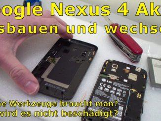 Google Nexus 4 aufschrauben und Akku wechseln