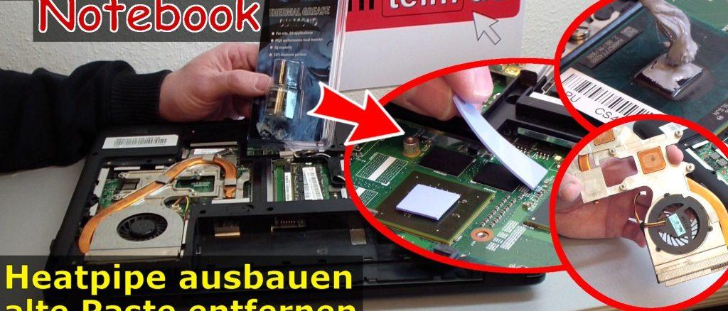 Notebook Wärmeleitpaste Pad wechseln Heatpipe Lüfter reinigen Hitzeproblem