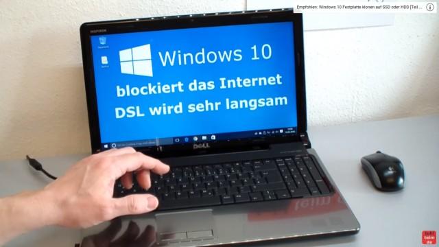 Windows 10 blockiert Internet - DSL langsam - Browser hängt und lädt nicht - Windows 10 ist auf diesem Gerät mit Standardoptionen installiert