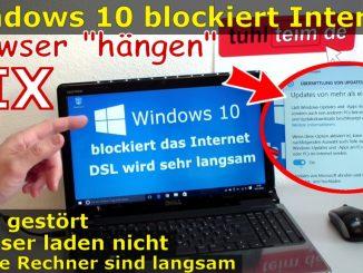 Windows 10 blockiert Internet - DSL langsam - Browser hängt und lädt nicht
