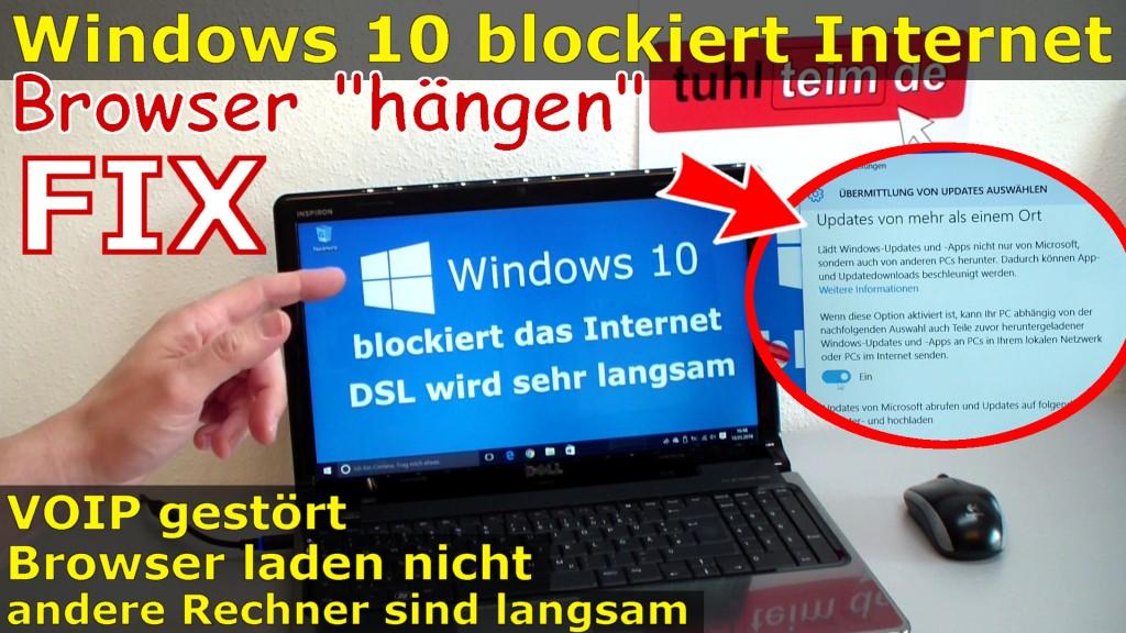 windows 10 blockiert internet dsl langsam browser h ngt und l dt nicht mit video tuhl. Black Bedroom Furniture Sets. Home Design Ideas