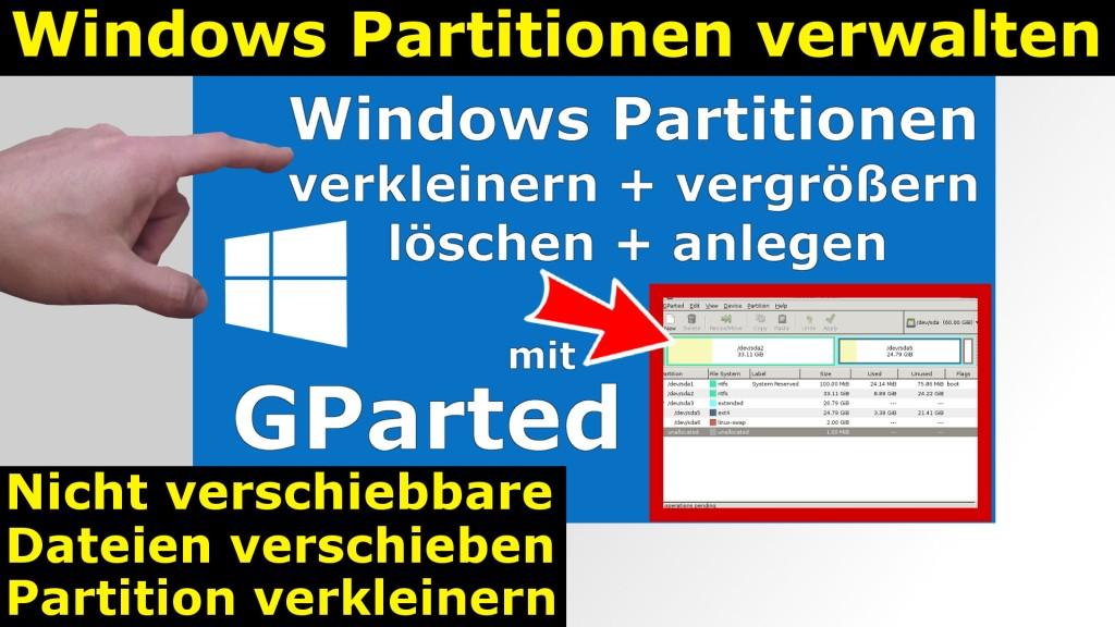 Windows 7 Und 10 Partitionen Verwalten + Verkleinern   GParted   Nicht  Verschiebbare Dateien   [mit Video]   Tuhl Teim DE