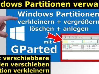 Windows 7 und 10 Partitionen verwalten + verkleinern - GParted - nicht verschiebbare Dateien