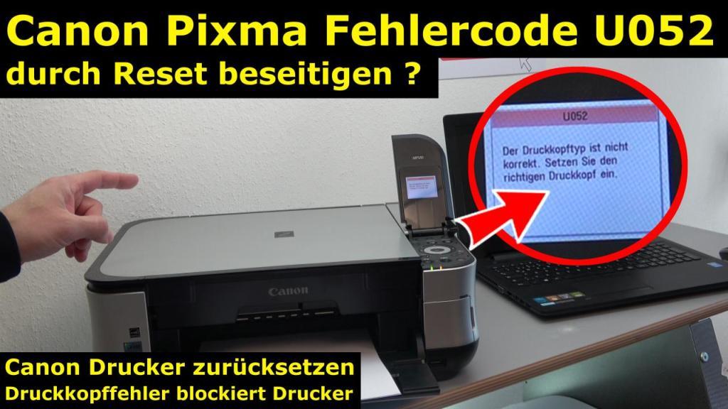 Canon Pixma Druckkopf Fehler U052 Error Canon Drucker Reset Mit