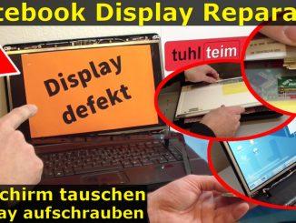 Notebook Display Reparatur - defektes Display ausbauen und tauschen