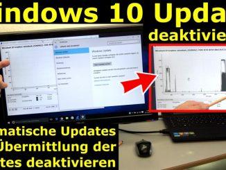 Windows 10 Update deaktivieren - automatische Updates und Übermittlung ausschalten