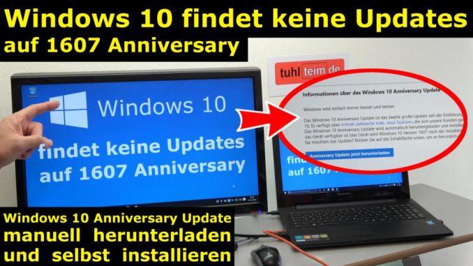 Windows 10 findet keine Updates - 1607 Anniversary Update selbst installieren