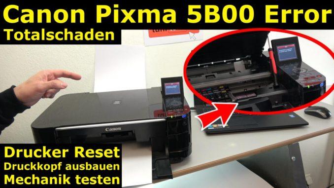 Canon Pixma Fehler 5B00 Error - Totalschaden - Druckkopf ausbauen - Reset