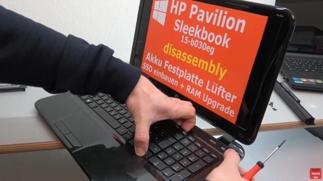 HP Pavilion Sleekbook 15 Notebook öffnen HDD SSD RAM Lüfter CMOS tauschen - die Tastatur vorsichtig herausziehen