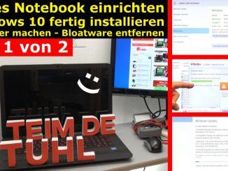 Neues Notebook einrichten - Teil 1 - Windows 10 fertig installieren und schneller machen