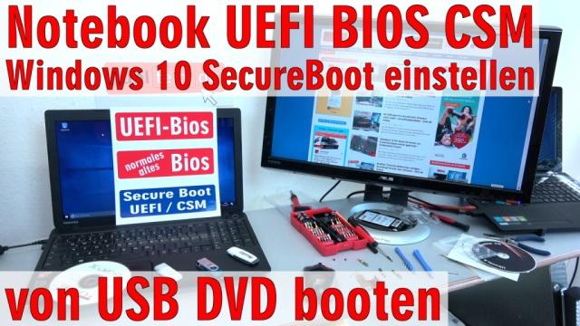 Notebook UEFI-Bios CSM Windows 10 SecureBoot einstellen und von USB oder DVD booten