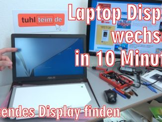 Laptop Display wechseln in 10 Minuten - Passendes Notebook Display kaufen