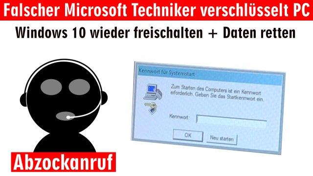 Falscher Microsoft Techniker verschlüsselt PC - Abzockanruf - Windows 10 wieder freischalten