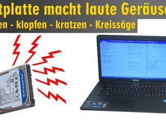 Notebook Festplatte macht laute kratzende Geräusche + Klickgeräusche - HDD defekt