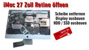 Apple iMac 27 Retina | Pro öffnen - Scheibe entfernen - Display HDD ausbauen