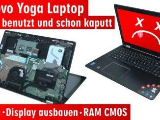 Lenovo Yoga kaum benutzt schon kaputt - Notebook öffnen Akku RAM CMOS Display wechseln