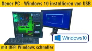 Neuer PC Windows 10 installieren von USB - UEFI-Bios einstellen - Windows schneller machen