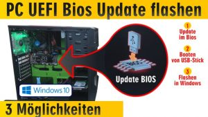 PC Bios Update Flash - UEFI Mainboard aktualisieren | brennen Windows 10 USB-Stick