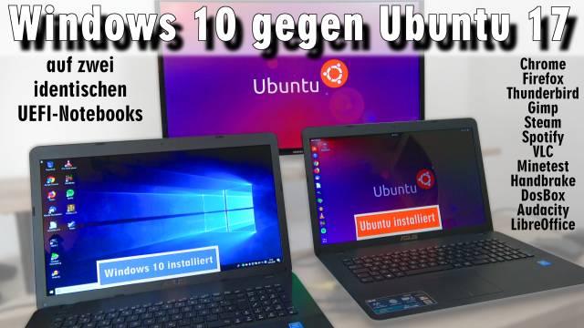 Windows 10 gegen Ubuntu 17 Linux Test auf identischen neuen UEFI Notebooks