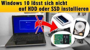 Windows 10 lässt sich nicht installieren auf HDD oder SSD - einfache Lösung