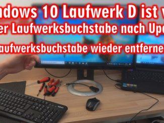 Windows 10 Laufwerk D ist voll - neuer Laufwerksbuchstabe nach Update - Laufwerk entfernen
