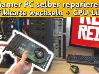 Gamer PC selber reparieren + Grafikkarte wechseln + CPU-Lüfter tauschen