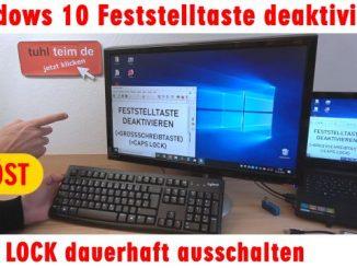Windows 10 Feststelltaste deaktivieren - Caps Lock Großschreibtaste ausschalten