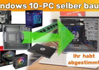Windows 10 Pc Selber Bauen Komponenten Auswahlen Und