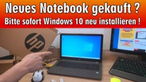 Neues Notebook kaufen - Windows 10 neu installieren und schneller machen